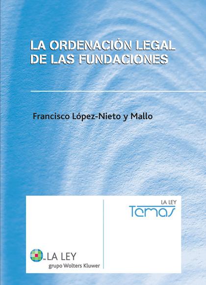 LA ORDENACIÓN LEGAL DE LAS FUNDACIONES