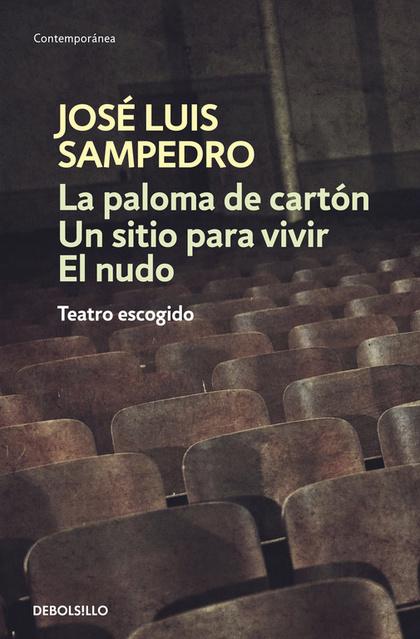 PALOMA DE CARTÓN  UN SITIO PARA VIVIR  EL NUDO: TEATRO ESCOGIDO