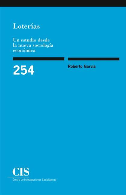 LOTERÍAS : UN ESTUDIO DESDE LA NUEVA SOCIOLOGÍA ECONÓMICA