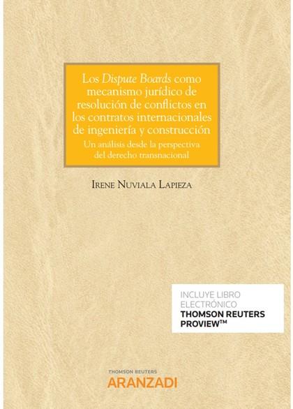 LOS DISPUTE BOARDS COMO MECANISMO JURÍDICO DE RESOLUCIÓN DE CONFLICTOS EN LOS CO. UN ANÁLISIS D
