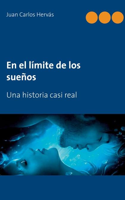 EN EL LÍMITE DE LOS SUEÑOS. UNA HISTORIA CASI REAL