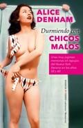 DURMIENDO CON CHICOS MALOS.