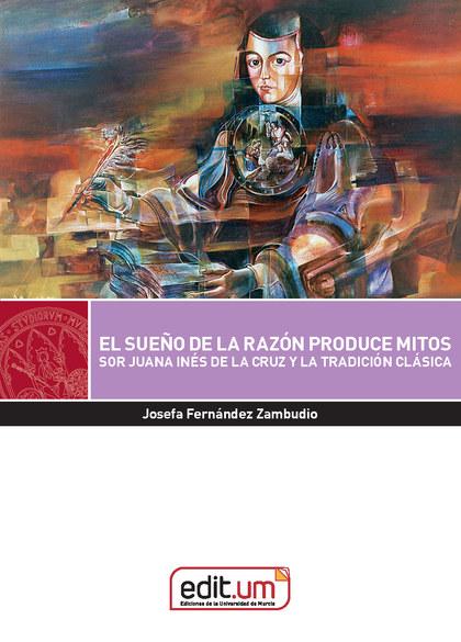 EL SUEÑO DE LA RAZON PRODUCE MITOS.