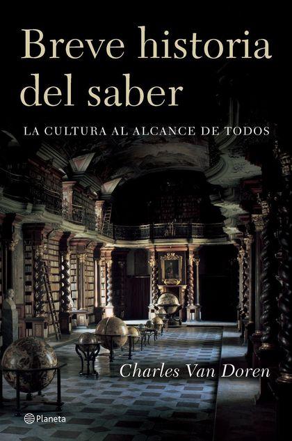 BREVE HISTORIA DEL SABER: LA CULTURA AL ALCANCE DE TODOS