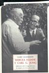 MIRCEA ELIADE Y CARL G. JUNG: REFLEXIONES SOBRE EL LUGAR DEL MITO, LA RELIGIÓN Y LA CIENCIA EN