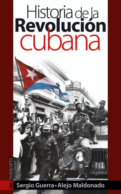 HISTORIA DE LA REVOLUCIÓN CUBANA.
