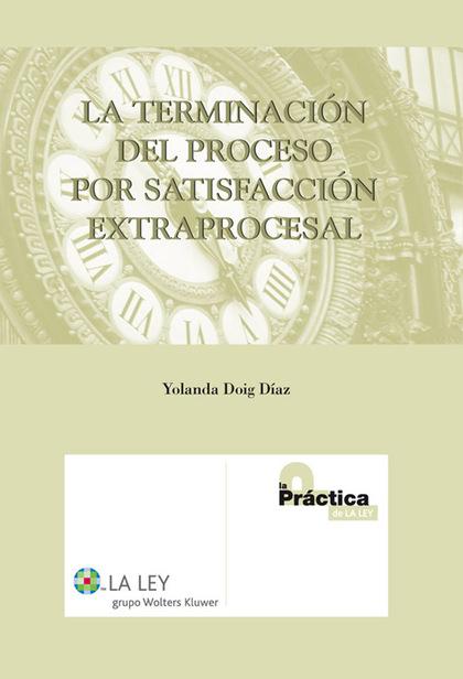 La terminación del proceso por satisfacción extraprocesal