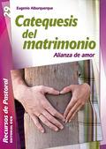 CATEQUESIS DEL MATRIMONIO: ALIANZA DE AMOR