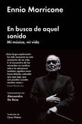 EN BUSCA DE AQUEL SONIDO. MI MÚSICA, MI VIDA