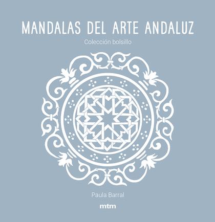 MANDALAS DEL ARTE ANDALUZ                                                       COLECCIÓN BOLSI