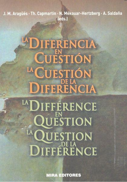 LA DIFERENCIA EN CUESTIÓN. LA CUESTIÓN DE LA DIFERENCIA / LA DIFFÉRENCE EN QUEST.