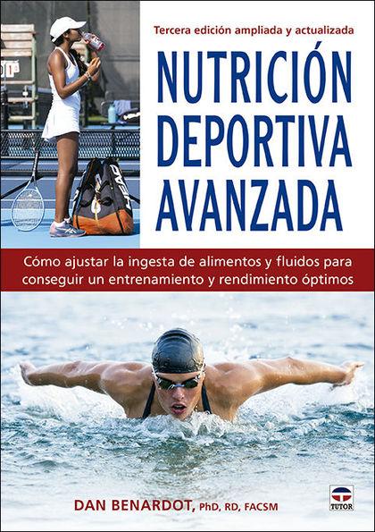 NUTRICIÓN DEPORTIVA AVANZADA                                                    TERCERA EDICIÓN