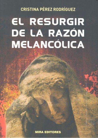 EL RESURGIR DE LA RAZÓN MELANCÓLICA.