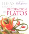 IDEAS PARA LA DECORACIÓN DE PLATOS (ESTILO GOURMET)