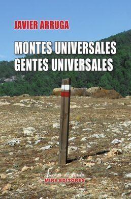 MONTES UNIVERSALES, GENTES UNIVERSALES. UN VIAJE A PIE POR TERUEL RESISTE