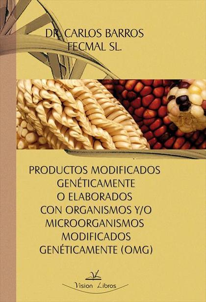 PRODUCTOS MODIFICADOS GENÉTICAMENTE O ELABORADOS CON OMG
