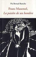FRANS MASEREEL, LA PASIÓN DE UN HOMBRE.
