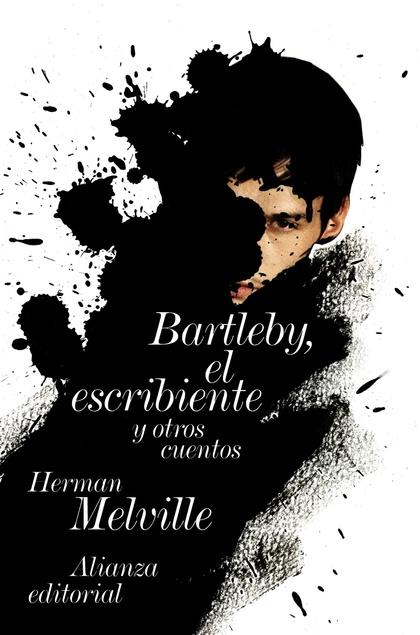 BARTLEBY, EL ESCRIBIENTE : Y OTRAS HISTORIAS