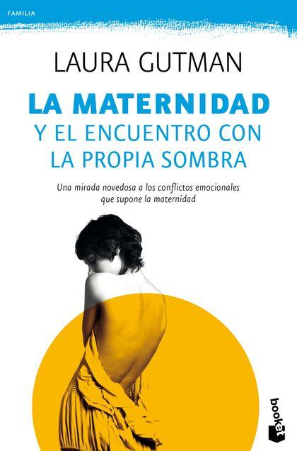 LA MATERNIDAD Y EL ENCUENTRO CON LA PROPIA SOMBRA.
