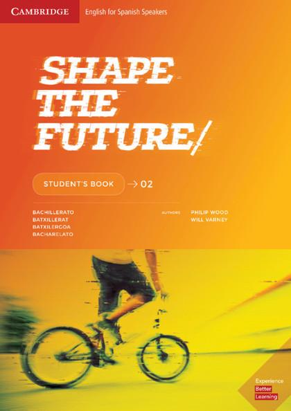 SHAPE THE FUTURE. STUDENT´S BOOK. LEVEL 2