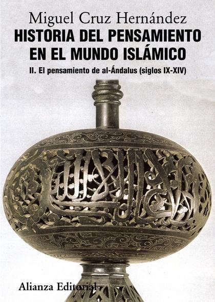 HISTORIA DEL PENSAMIENTO EN EL MUNDO ISLÁMICO, II. EL PENSAMIENTO DE AL-ÁNDALUS (SIGLOS IX-XIV)