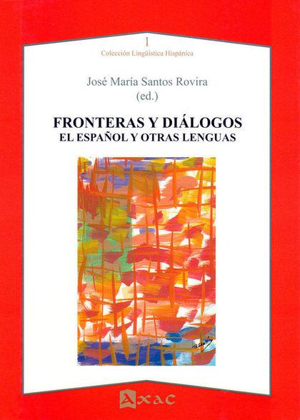 FRONTERAS Y DIÁLOGOS : EL ESPAÑOL Y OTRAS LENGUAS