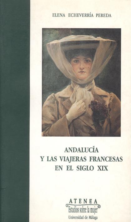 ANDALUCÍA Y LAS VIAJERAS FRANCESAS EN EL SIGLO XIX.