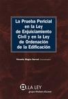 La prueba pericial en la LEC y en la Ley de Ordenación de la Edificación