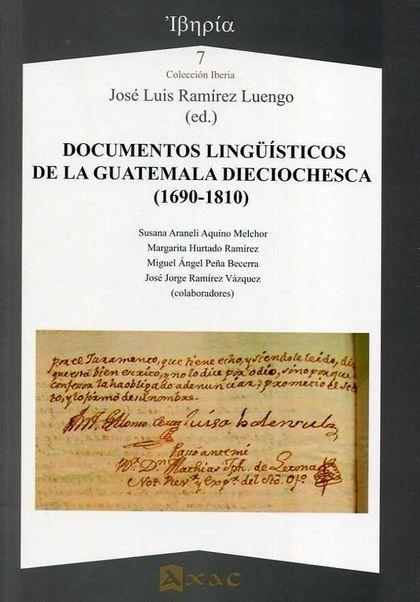 DOCUMENTOS LINGÜÍSTICOS DE LA GUATEMALA DIECIOCHESCA (1690-1810).