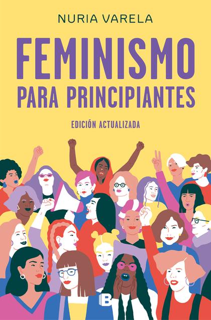 FEMINISMO PARA PRINCIPIANTES (EDICIÓN ACTUALIZADA).