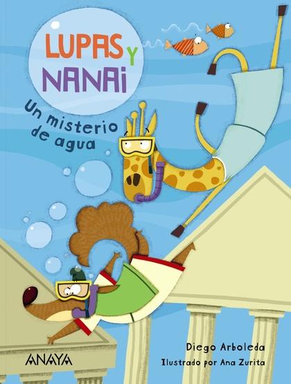 LUPAS Y NANAI. UN MISTERIO DE AGUA.