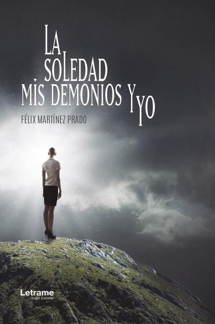 LA SOLEDAD, MIS DEMONIOS Y YO.