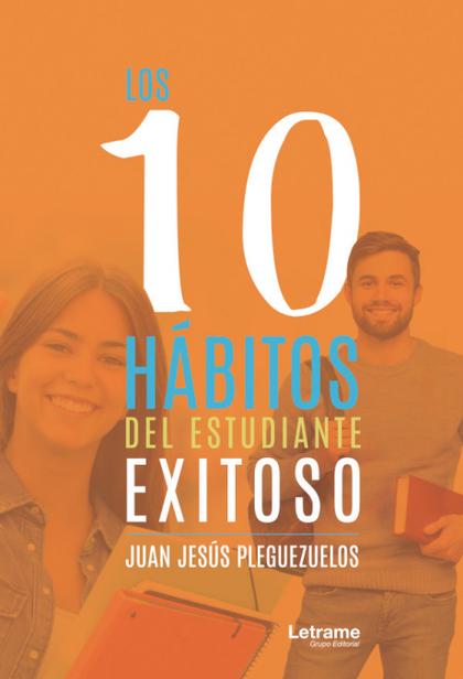 LOS 10 HBITOS DEL ESTUDIANTE EXITOSO