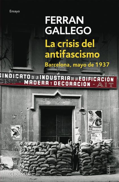 CRISIS DEL ANTIFASCISMO: BARCELONA, MAYO DE 1937