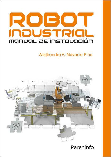 ROBOT INDUSTRIAL. MANUAL DE INSTALACIÓN.