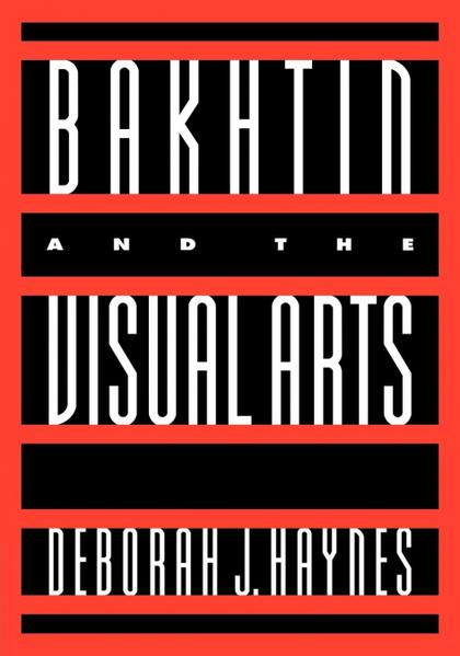 BAKHTIN AND THE VISUAL ARTS