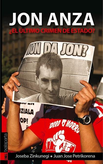JON ANZA. ¿EL ÚLTIMO CRIMEN DE ESTADO?.