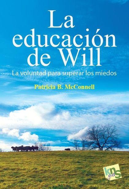 LA EDUCACIÓN DE WILL. LA VOLUNTAD PARA SUPERAR LOS MIEDOS