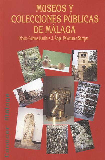 MUSEOS Y COLECCIONES PUBLICAS DE MALAGA (CONOCER MALAGA)