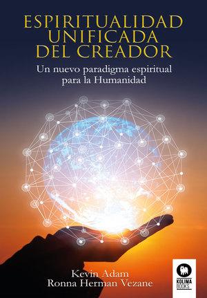 ESPIRITUALIDAD UNIFICADA DEL CREADOR                                            UN  NUEVO PARAD