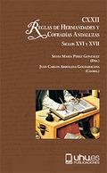 CXXII REGLAS DE COFRADIAS Y HERMANDADES ANDALUZAS. SIGLOS XVI Y XVII