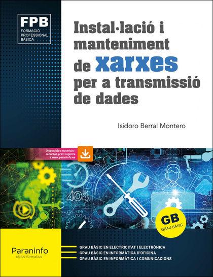 INSTAL·LACIÓ I MANTENIMENT DE XARXES PER A TRANSMISSIÓ DE DADES ED. 2021