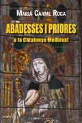 ABADESES I PRIORES A LA CATALUNYA MEDIEVAL
