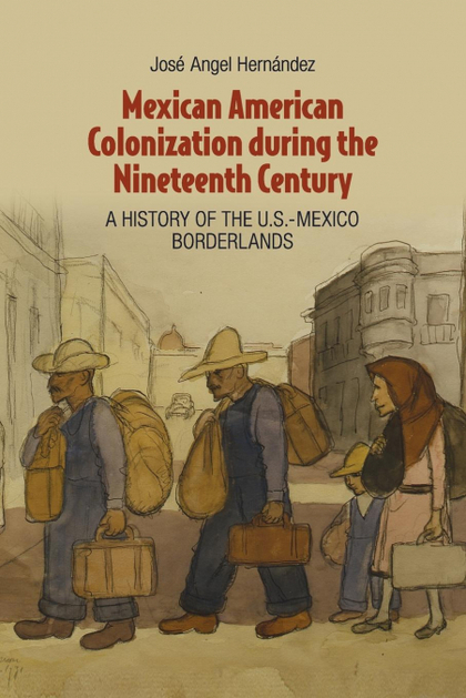 MEXICAN AMERICAN COLONIZATION DURING THE NINETEENTH             CENTURY