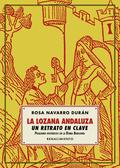 LA LOZANA ANDALUZA, UN RETRATO EN CLAVE.                                        PASQUINES HISTÓ