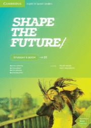 SHAPE THE FUTURE. STUDENT´S BOOK. LEVEL 1