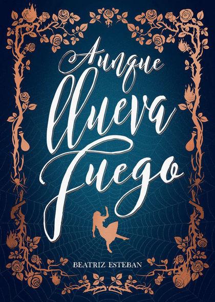 AUNQUE LLUEVA FUEGO.