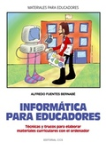 INFORMÁTICA PARA EDUCADORES: TÉCNICAS Y TRUCOS PARA ELABORAR MATERIALE