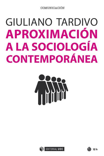 APROXIMACIÓN A LA SOCIOLOGÍA CONTEMPORÁNEA.