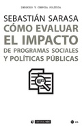 CÓMO EVALUAR EL IMPACTO DE PROGRAMAS SOCIALES Y POLÍTICAS PÚBLICAS.